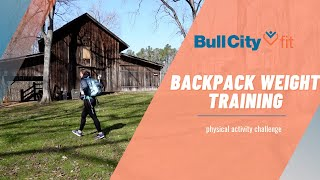 BACKPACK WEIGHT TRAINING | A Physical Activity Challenge by Bull City Fit