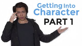 How To Get Into Character Acting Lessons Part 1