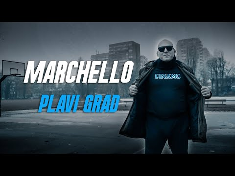 MARCHELLO | Plavi grad | (official video)