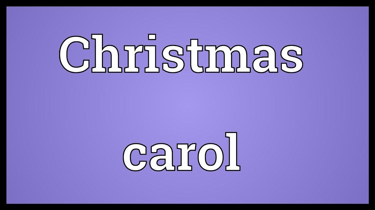 Christmas Carol Meaning.Christmas Carol Meaning