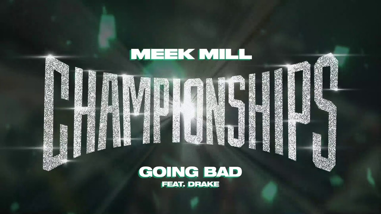 Meek Mill - Going Bad feat. Drake [Official Audio] #1