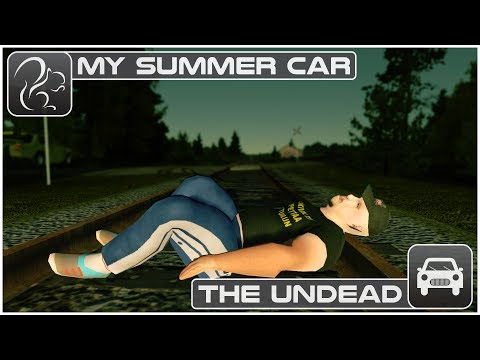 My Summer Car - The Undead