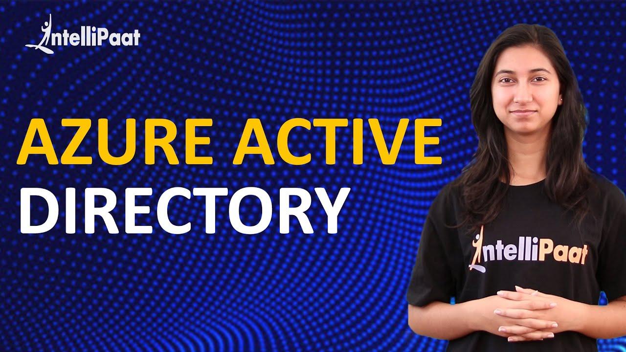 Azure Active Directory | Microsoft Azure Tutorial for Beginners | Intellipaat - YouTube