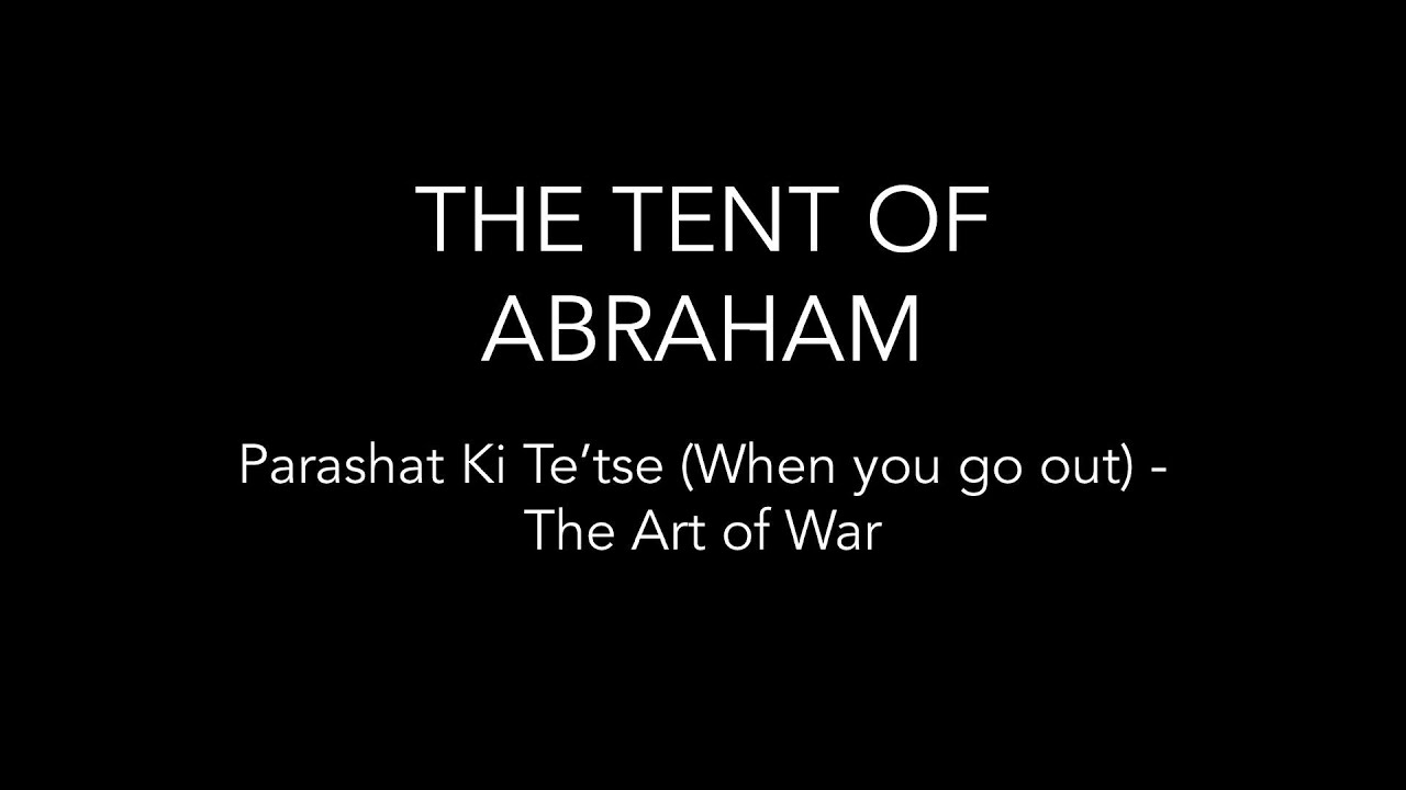 Parashat Ki Tetse (When you go out) - The Art of War.