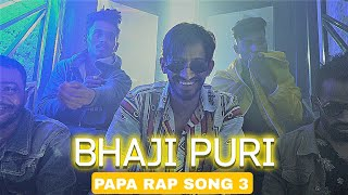 Papa Rap Song 3 (Bhaji Puri) | Saemy | DC Christiano | Tumpa | Tera Abbu Ka Lungi Me Kela Milega