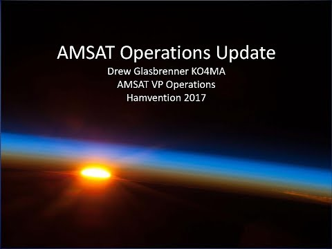 2017 AMSAT Hamvention Forum - AMSAT Operations Update