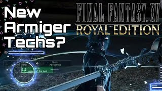 ROYAL EDITION! New Armiger Unleashed Techs? Final Fantasy 15
