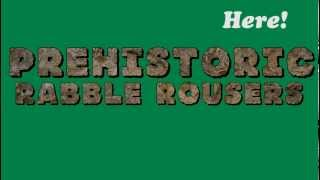Prehistoric Rabble Rousers has arrived!