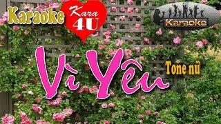 Vì yêu Karaoke (Tone nữ) - Beat hay [Kara4U]