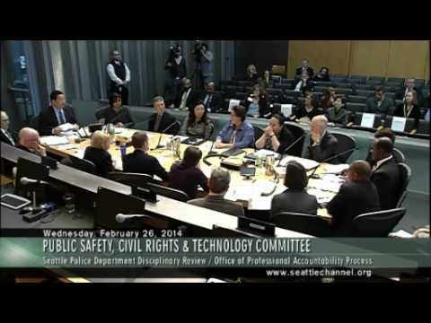 Seattle City Council PSCRT Committee - 2014-02-26 - Police Accountability