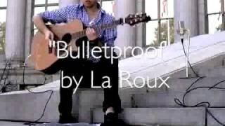 Bulletproof (Acoustic) La Roux -  Jesse Forest