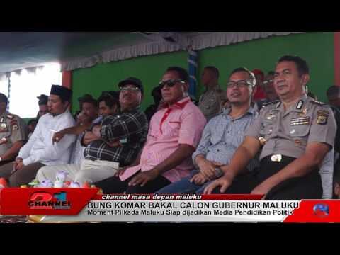 CHANNEL 21 MALUKU # BUNG KOMAR BAKAL CALON GUBERNUR MALUKU