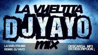 Скачать La Vueltita Mix DJ YAYO