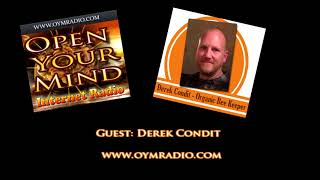 Open Your Mind (OYM) Radio - Derek Condit - 15th July 2018