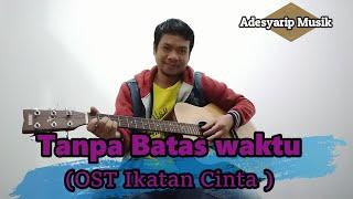 Tanpa Batas Waktu (OST IKatan cinta) Ade Govinda Ft Fadly Cover by Adesyarip