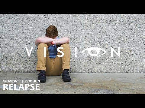 "Vision - Season 5: Episode 3 - ""RELAPSE"""
