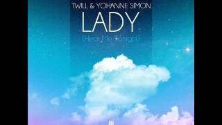 Twill & Yohanne Simon - Lady (Hear Me Tonight)   (Original Mix)