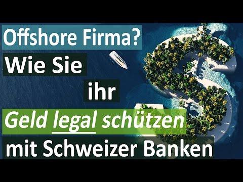 Offshore Firma? Wie Sie Ihr Geld bei Schweizer Banken vor dem Zugriff Dritter schützen!