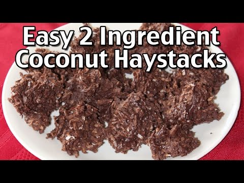 How To Make 2 Ingredient Chocolate Coconut Haystacks -  Easy Holiday Candy