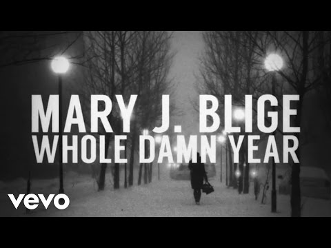 Mary J. Blige - Whole Damn Year (Lyric Video)
