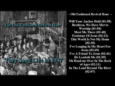 The Old Fashioned Revival Hour  - They Sang Live In 1947
