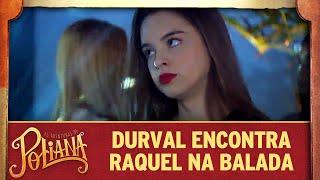 Durval encontra Raquel na balada | As Aventuras de Poliana