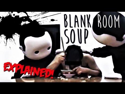 Creepy Deep Web Video | BLANK ROOM SOUP (Explained)