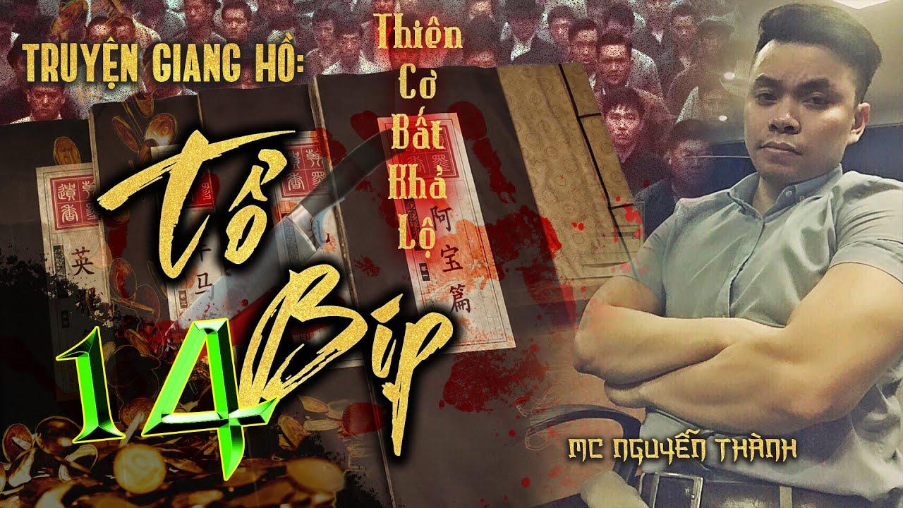 TRUYỆN GIANG HỒ   Phần 14 - TỔ BỊP   Giang Hồ ở khắp nới   MC Nguyễn Thành