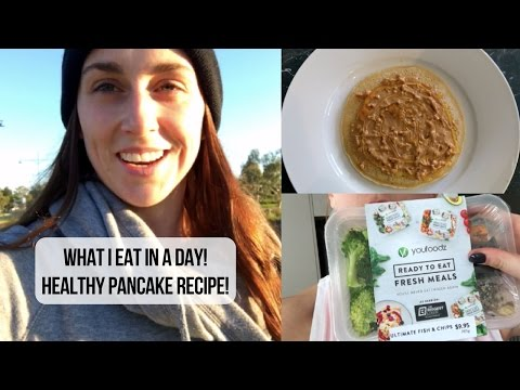WHAT I EAT IN A DAY // HEALTHY PANCAKES // YOUFOODZ