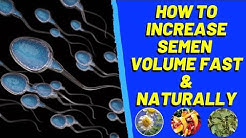 How to Increase Your Semen Volume Fast Naturally at Home - Semenax Pills Review 2019