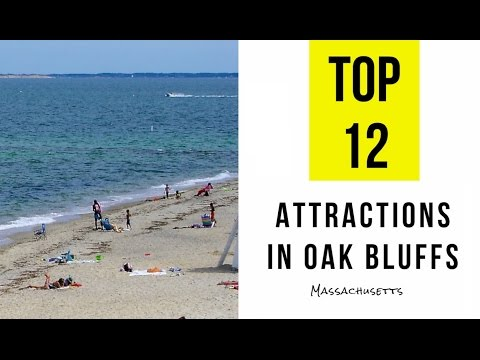 Top 12  Best Tourist Attractions in Oak Bluffs, Massachusetts