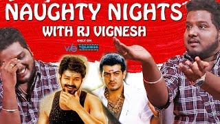 Ajith's Jana vs Vijay's Mersal  - Naughty Nights With RJ Vigneshkanth | Sema Kalaai | Wetalkiess