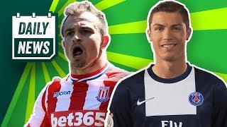 TRANSFER NEWS: Ronaldo to PSG & Shaqiri to Liverpool? + World Cup News ►  Daily Football News