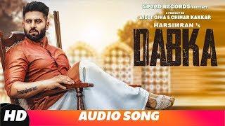 Dabka (Full Audio)   Harsimran Ft Firoza Khan   Latest Punjabi Song 2018   Speed Records