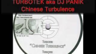 Turbotek aka DJ Panik - Chinese Turbulence