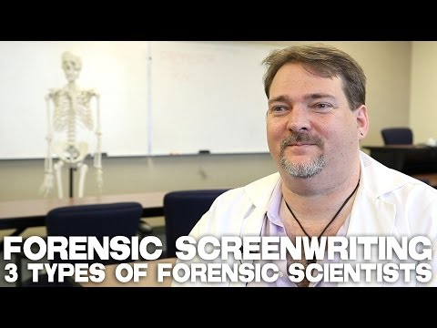 Forensic Screenwriting: 3 Types Of Forensic Scientists by Professor Ron