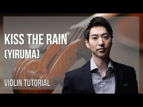 How to play Kiss the Rain by Yiruma on Violin (Tutorial)