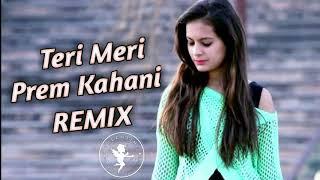 dj-teri-meri-prem-kahani-love-remix-bollywood-dj-remix-teri-meri-kahani-remix