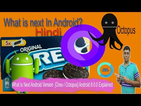 What Is Next Android Version  [Oreo / Octopus] Android 8.0.0 Explained