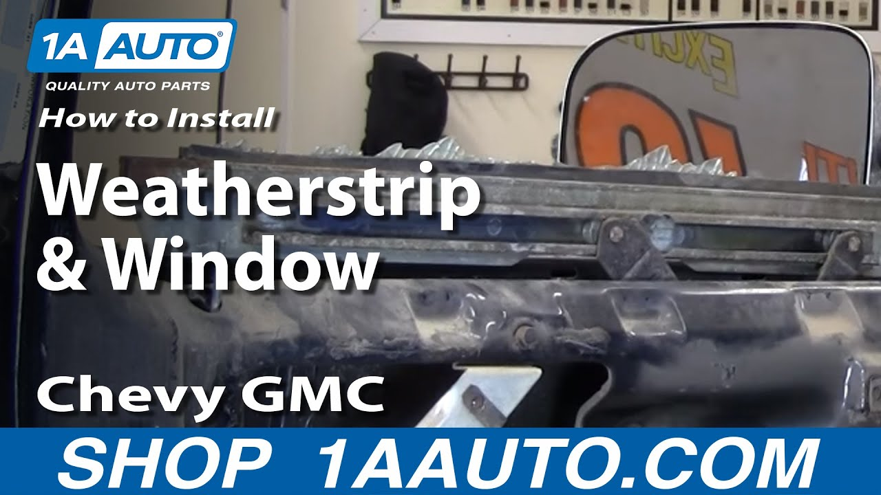 How to Install Replace Weatherstrip & Window 7387 Chevy GMC Pickup Truck & SUV part 1 1AAuto