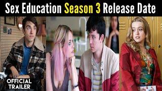 Sex Education Season 3 Release Date | Sex Education Season 3 Netflix Trailer | Sex Education 3