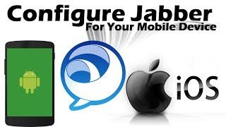 How to Configure Cisco Jabber for Your Mobile Device (iPhone/Android/iPad)
