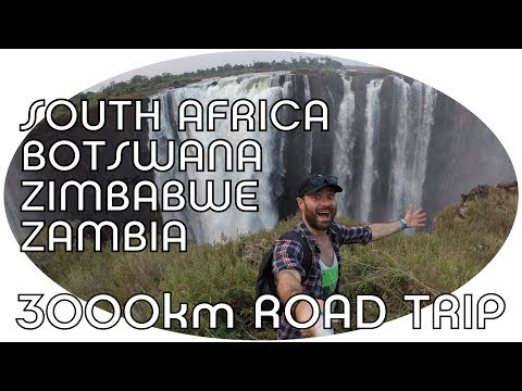 3000km ROAD TRIP [South Africa, Botswana, Zimbabwe, Zambia]