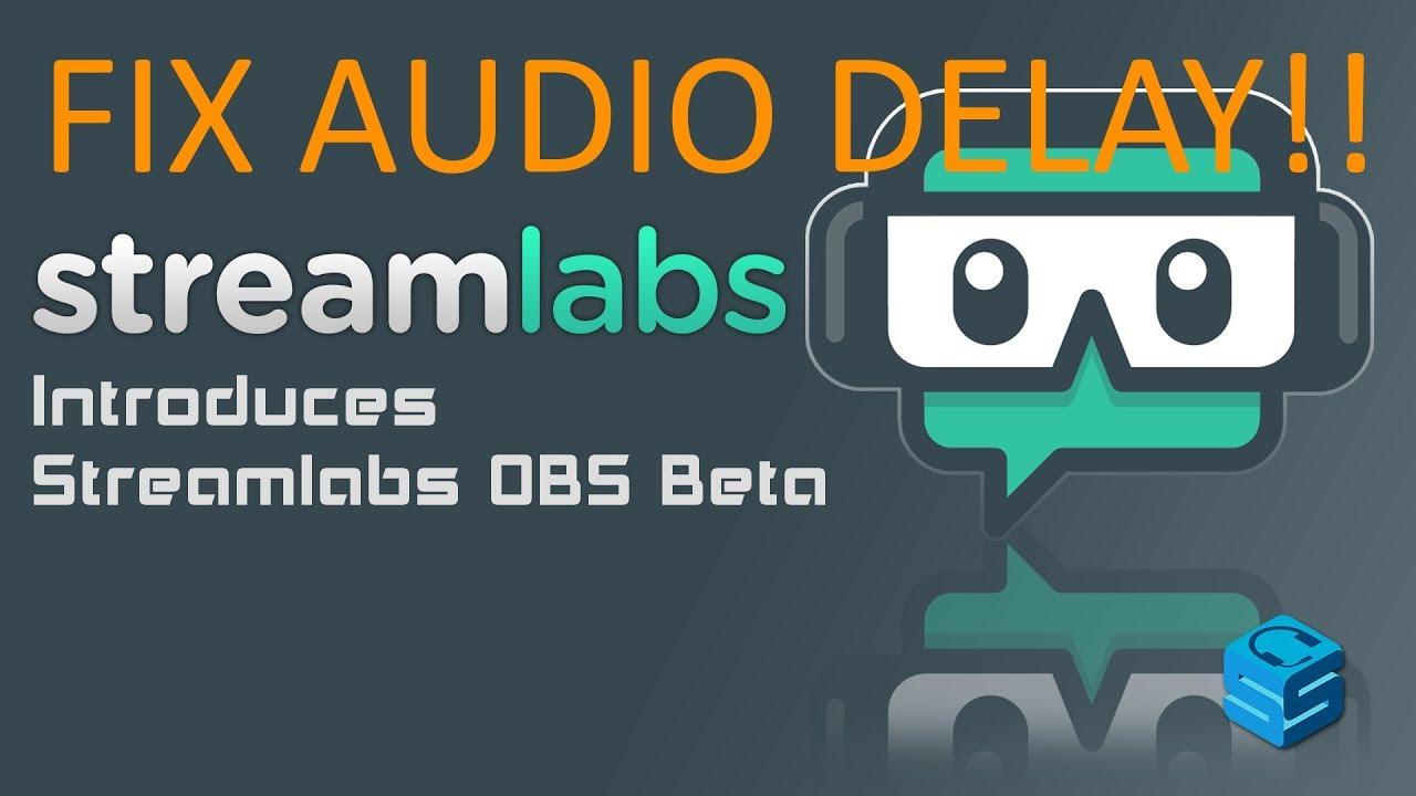 How to fix Streamlabs OBS Audio Delay #TeamScrunt