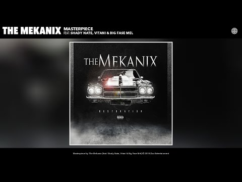 The Mekanix - Masterpiece (Audio) (feat. Shady Nate, Vitani & Big Fase Mel)