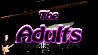 The Adults -LIVE!