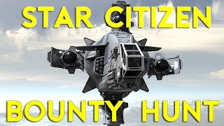 BOUNTY HUNT   Star Citizen Alpha 2.6.1   Part 378 (Star Citizen 2017 PC Gameplay)