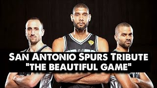 San Antonio Spurs Tribute - The Beautiful Game (ORIGINAL)