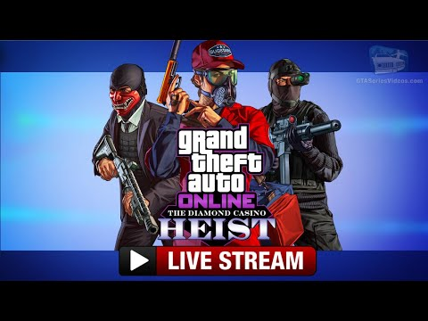 GTA Online: The Diamond Casino Heist Livestream (No Commentary)