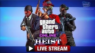 GTA Online: The Diamond Casino Heist Livestream (No Commentary)